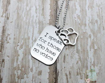 I speak for those who have no voice hand stamped necklace / veterinary / vet tech / veterinarian / rescue / animal / dog / veterinarian