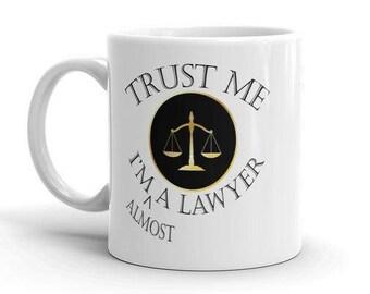 Lawyer Gift - Funny Law School Mug, Trust Me I'm Almost A Lawyer Mug