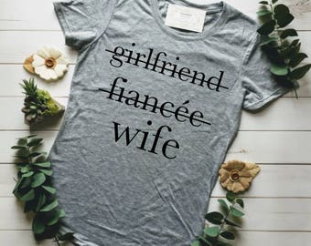MARRIED AF, Girlfriend Fiance Wife, Just Married Shirts, Fiance Shirt, Fiance, Engaged Af, Honeymoon Shirts, Engaged TShirt, Engagement Gift