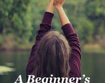 A Beginner's Guide To Yoga - The Mind-Body Connection