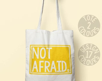 Not Afraid tote bag, personalised gift, protest, christmas present, gift for her, gift for women resist she persisted feminist af girl power