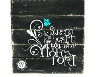 Psalm 31:24 Be strong of heart and take heart all you who hope in the Lord  SVG DFX Cut file  Cricut Christian svg, scripture svg