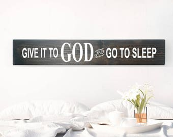 Farmhouse Decor - Farmhouse Sign - Bedroom Decor - Farmhouse Bedroom Decor - Rustic Farmhouse Decor - Give it to God and Go to Sleep