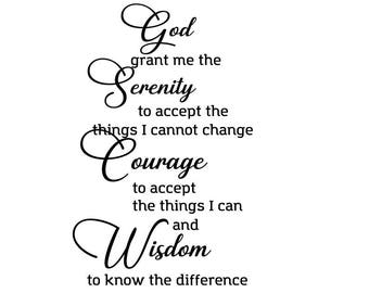 Serenity prayer svg; God grant me the Serenity to accept the things I cannot change; svg file; dxf file; png file; cricut file