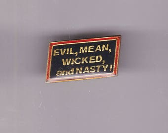 True Vintage 'Evil, Mean, Wicked, and Nasty!' Novelty Lapel Pin, Enamel, Pin back, Hat Pin, Dirty Humor, Playboy, Mad Magazine, Woman, 80s