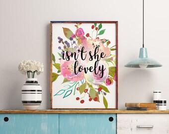 Watercolor floral prints, Isn't she lovely, Love quote, Nursery pink decor, Nursery art print, Nursery wall art, Kids room decor