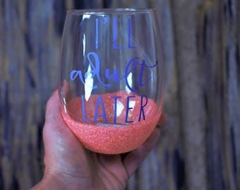 I'll adult later, wine glass, stemless wine glass, wine glasses, glitter wine glass, cute wine glass, funny wine glass, glitter, wine, gift