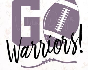 Go Warriors! Football .SVG File for Cricut, Silhouette Studio & more!