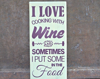 I Love Cooking With Wine | Wood Sign | Kitchen Sign | Wine Sign | Rustic Decor | Home Decor | Farmhouse Style | Kitchen Decor