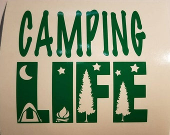 Camping Life Decal - permanent vinyl - perfect for Yeti/Rtic cups, truck windows, coolers, campers, man cave decor etc. Decal only.