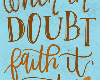 When in Doubt, Faith it Out