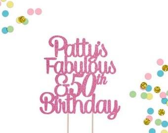 ANY AGE ANY name Fabulous 50th Birthday Cake Topper, 50 Years Loved Cake Topper, 50 and Fabulous Birthday, Custom Birthday Topper