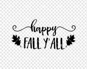 Fall SVG, happy fall y'all SVG, Digital cut file, autumn svg, hand drawn leaves, leaf svg, thanksgiving svg, commercial use OK