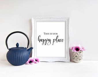 """This Is Our Happy Place Sign 8""""x10"""" Printable    This Is Our Happy Place Print    Rustic Home Decor    Farmhouse Decor    Housewarming Gift"""
