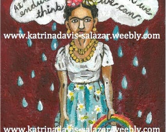 """Print Frida Kahlo- """"At the end of the day, we can endure much more than we think we can."""" // High Quality Print // OOAK"""
