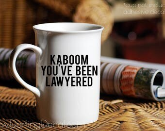 Kaboom You've Been Lawyered Adhesive Decal DIY Wine Glass Mug Coffee Cup Tumbler Stainless Steel Beer Vodka HIMYM Your Mother Lawyer Gift
