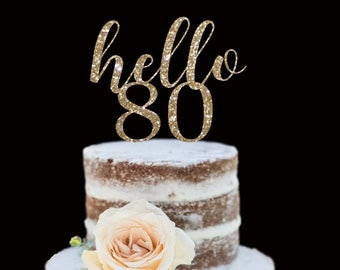 80th Birthday Cake Topper, Hello Eighty, Happy Birthday, Glitter Cake Topper, Birthday Decor
