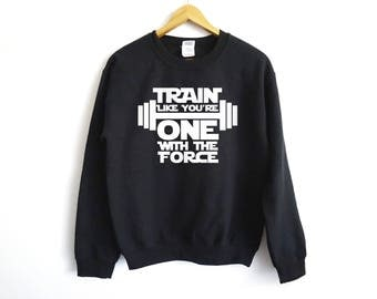 Train Like You're One With The Force Sweatshirt - Funny Fitness Sweater - Funny Fitness Shirt - Yoda Shirt - Workout Shirt - Movie Shirt