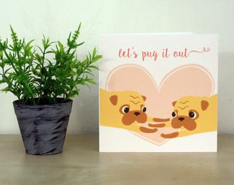 Let's Pug It Out Greetings Card