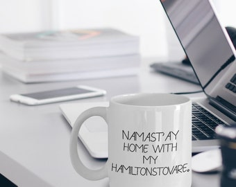 Hamiltonstovare Mug - Hamiltonstovare Gift - Namast'ay Home With My Hamiltonstovare Mug