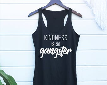 Kindness Is So Gangster Tank. Compassion Happiness Peace Love Pay It Forward Crunchy Hippie Kids. Humanist Positivity Smile Yoga Clothing.