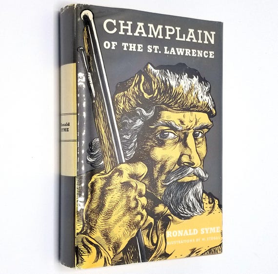 Champlain of the St. Lawrence by Ronald Syme Illustrated by William Stobbs 1966 Hardcover HC w/ Dust Jacket - Wm Morrow - Youth Juvenile YA