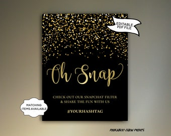 Oh Snap Hashtag Sign EDITABLE PRINTABLE Wedding # Snapchat Poster Instagram Gold Black New Years Eve Engagement Shower Confetti PCGBCWS