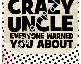 Uncle svg Crazy uncle silhouette cameo cricut dxf T shirt iron on transfer JPEG uncle Crazy uncle everyone warned you about uncle shirt