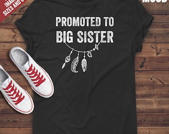 Promoted To Big Sister T-Shirt - Perfect Tee-Shirt for funny new big sister, future big sister and big sister to be