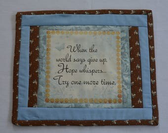 When the world says give up mug rug, Encouragement, Inspirational, Quilted Mug Rug, Blue and Brown Mug Rug, Handmade,Quilted Snack Mat