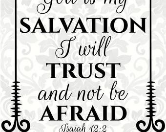 God is my salvation, I will trust and not be afraid Isaiah 12:2 (SVG, PDF, Digital File Vector Graphic)