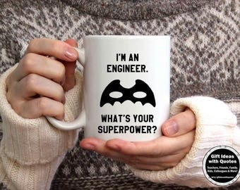Engineer Mug, I'm an Engineer What's Your Superpower? Graduation Gift Idea, Christmas Gift, Engineer Coffee Mug, Engineer Superpower Cup