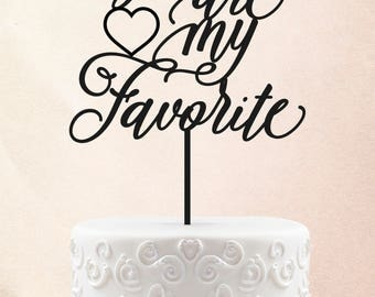 You're My Favorite Wedding Cake Topper Customized Wedding Cake Topper Personalized Cake Topper Wedding Custom Personalized Wedding Cake 48