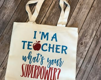 I'm a teacher, what's your superpower tote