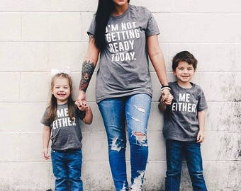 I'm Not Getting Ready Today & Me Neither (3pc) Shirt Set