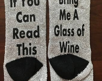 If You Can Read This Bring Me A Glass of Wine Socks/Wine Socks/Custom Socks