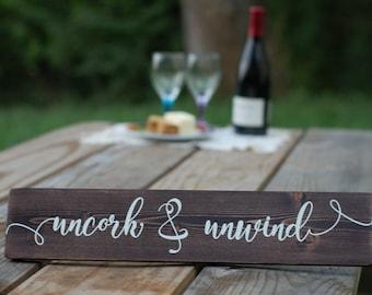 Uncork & Unwind Wood Sign, Gift for her, Wine Decor, Wine lover gift, Wine Bar decor, House warming Gift, Birthday Gift, Restaurant Decor