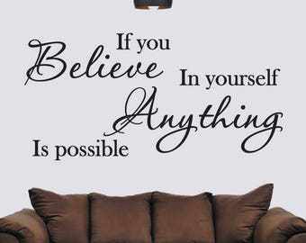 If You Believe In Yourself Anything Is Possible - Wall Sticker - Wall Art - your wall stickers