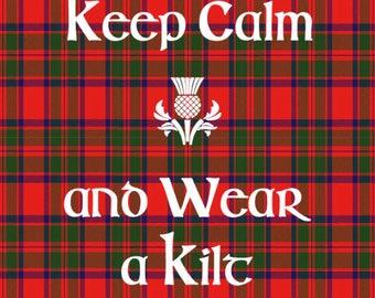 Clan Mackintosh Tartan Keep Calm and Wear a Kilt T-Shirt