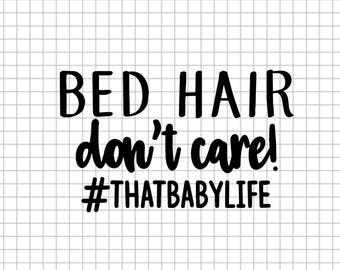 Bed Hair Don't Care! #ThatBabyLife Onesie / Gerber Onesie Customized for babies Perfect Gift / Baby Announcement