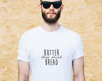 mens gift, tshirt men, tshirt design, puny gifts, punny present, butter than, sliced bread