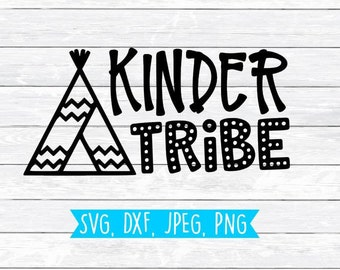 Kinder Tribe, Kindergarten Tribe, Kindergarten, Teacher, SVG, DXF, PNG, Tee Pee, Tribe Svg, Svg file for, Silhouette, Cricut, Cut files,Cute