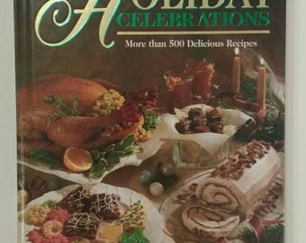 Holiday Celebrations ~ More Than 500 Delicious Recipes