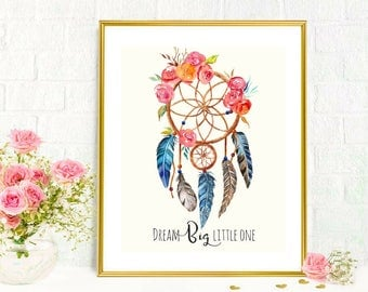 Printable art Dream Big Little One Beautiful Boho Dream Catcher Inspirational Motivational Quotes Child Art Nursery Child's Room Decor
