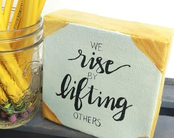 """Teacher Gift--""""We Rise by Lifting Others"""""""