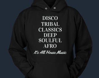 It's All House Music Hoodie