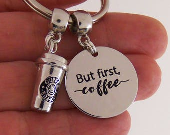 But first coffee keychain, coffee lover gift, coffee addict key chain, coffee cup key ring, coffee quotes, coffee purse clip, coffee drinker