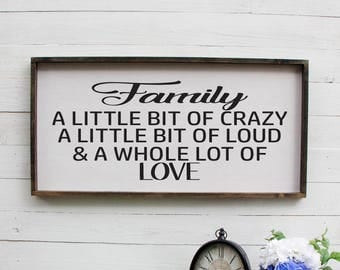 Family A Little Bit Crazy A Little Bit Loud, Entryway, Living Room Decor, Rustic Decor, Inspirational Quotes, Large Wall Art, Farmhouse Sign