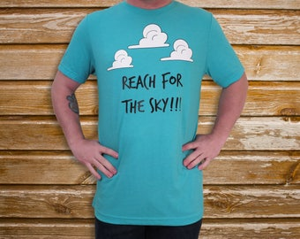 Reach for the Sky!!! T-Shirt