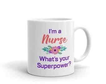 I'm a Nurse What's Your Superpower mug, Nurse Gift, Nurse Mug, I'm a Nurse, Funny Coffee Mug, Gift for Coworker, coworker mug